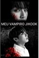 História: Meu vampiro jikook