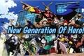 História: New generation of hero!