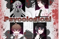 História: Psycological