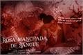História: Rosa Manchada de Sangue (HIATO)