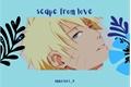 História: Scape from love (NaruGaa)
