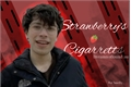História: Strawberry's Cigarretts - Dreamnotfound