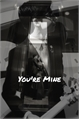 História: You're Mine - Aidan Gallagher