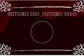 História: -Futuro Seu Futuro Meu-