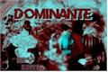 História: Dominante (HIATUS)