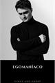 História: Egomaníaco- Hinny