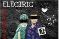 História: Electric Hearts - Xiaodery