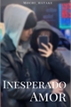 História: Inesperado Amor - Lay Zhang (EXO)