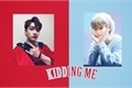 História: Kidding Me - Seungchan