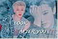 História: Look After You - Woosan
