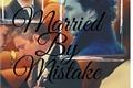 História: Married by mistake