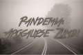 História: Pandemia: Apocalipse Zumbi