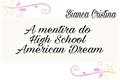 História: A mentira do High School American Dream
