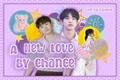 História: A New Love By Chance