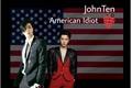 História: American Idiot - Fic JohnTen
