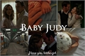 História: BABY JUDY- Lored Short fic