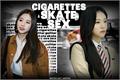 História: Cigarettes, skate and sex (2jin)
