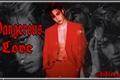 História: Dangerous Love- Kim Jongin(Short-fic) EXO
