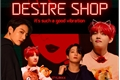 História: Desire Shop