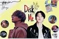 História: Disk me - Yoonmin