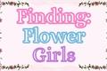 História: Finding Flower Girls - INTERATIVA