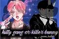 História: Kitty gang and killer bunny