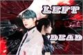 História: Left For Dead -TXT YeonJun-