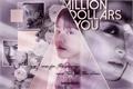 História: Million Dollars You