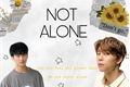 História: Not Alone