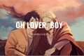 História: Oh lover, boy - reibert