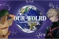 História: Our World ( Bakudeku-Katsudeku )