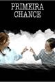 História: Primeira Chance - Seulrene