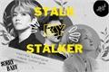 História: Stalk by Stalker