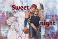 História: Sweet Night