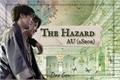 História: The Hazard AU -- 2Seok