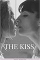 História: The Kiss (One-Shot)