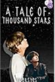 História: A Tale of Thousand Stars (1000 Stars)
