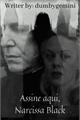 História: Assine aqui, Narcissa Black l Snacissa - Severus Snape