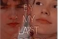 História: BY MY LAST BREATH (Noart)