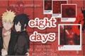 História: Eight days(Abô) - NaruSasu