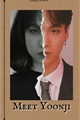 História: Meet Yoonji - Yoonseok