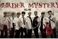 História: Murder Mystery; Minsung, Changlix, Chanmin, Seungjin, Hyunin