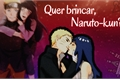 História: Quer brincar, Naruto-kun?