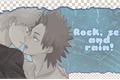 História: .rock, sex and rain!; (Kiribaku).