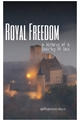 História: Royal Freedom