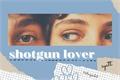 História: Shotgun lover (Syatt)