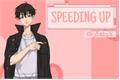 História: Speeding Up - Imagine Shinichiro Sano