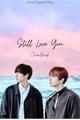 História: Still Love You (ChanBaek)