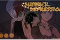 História: Summer depression-tododeku