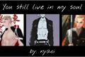 História: You still live in my soul ( Ken Ryuguji, Draken Yaoi )